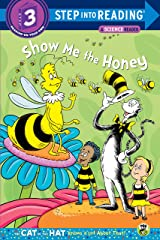 Show me the Honey (Dr. Seuss/Cat in the Hat) (Step into Reading) Kindle Edition