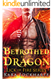 Betrothed to the Dragon: Lick of Fire (Dragon Lovers Book 1)