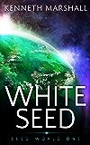 White Seed (Seed World Book 1)