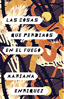 Las cosas que perdimos en el fuego: Things We Lost in the Fire - Spanish