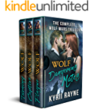 Wolf - Dangerous Mates: The Complete Wolf Wars Trilogy
