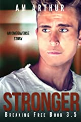 Stronger: An Omegaverse Story (Breaking Free) Kindle Edition