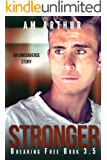 Stronger: An Omegaverse Story (Breaking Free)