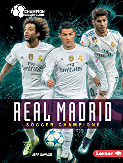 Real Madrid: Soccer Champions (Champion Soccer Clubs)