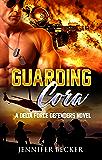 Guarding Cora: A Delta Force Defenders Novel
