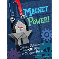Magnet Power! (Origami Science Adventures)