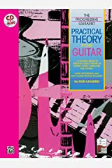 Practical Theory for Guitar: A Player's Guide to Essential Music Theory in Words, Music, Tablature, and Sound, Book & CD (The Progressive Guitarist Series) Paperback