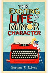 The Exciting Life of a Minor Character Kindle Edition