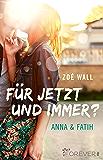 Für jetzt und immer?: Anna & Fatih