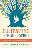Cultivating the Fruit of the Spirit: Growing in Christlikeness