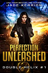 Perfection Unleashed (Double Helix Book 1)