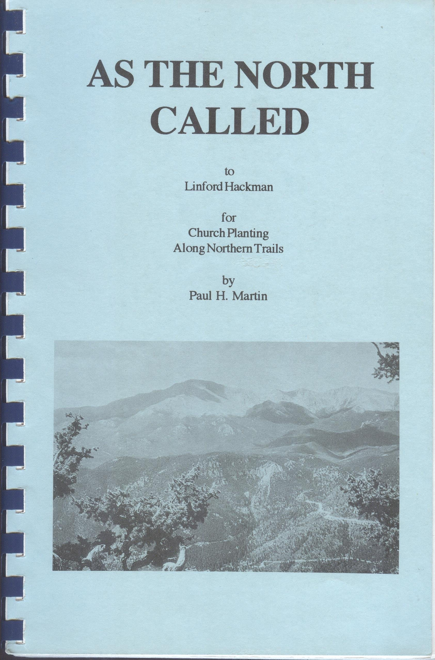 As The North Called : to Linford Hackman for Church Planting