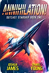 Annihilation! (Outcast Starship Book 1) Kindle Edition