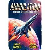 Annihilation! (Outcast Starship Book 1)
