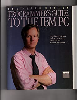 The Peter Norton Programmers Guide to the IBM PC