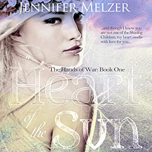 Heart of the Sun: The Hands of War Book 1