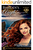Bhrodi's Angel: De Wolfe Pack Connected World (De Wolfe Angels Book 3)