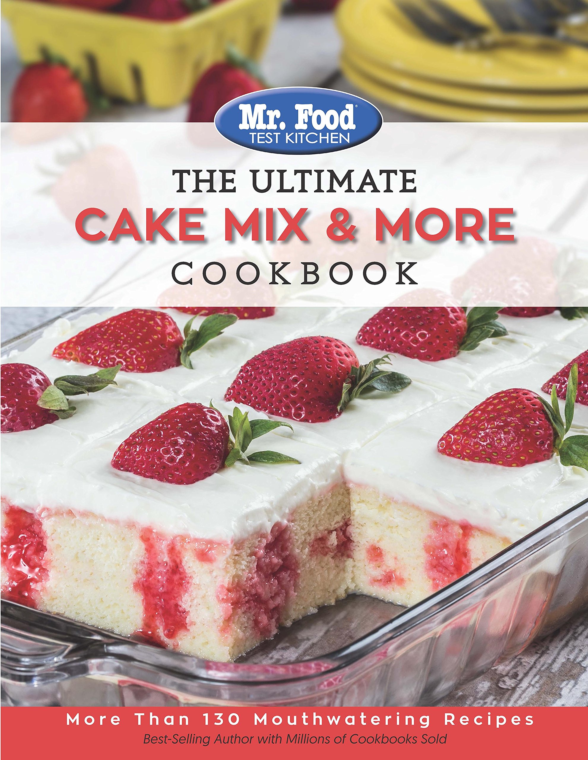 Mr food test kitchen the ultimate cake mix more cookbook more mr food test kitchen the ultimate cake mix more cookbook more than 130 mouthwatering recipes the ultimate cookbook series mr food test kitchen forumfinder Image collections