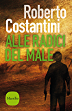Alle radici del male: Il secondo capitolo della Trilogia del Male (Il commissario Balistreri)