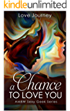 A Chance To Love You (AMBW Sexy Geek Series Book 2)