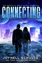 Connecting: A Romantic Post Apocalyptic Series with Aliens (Earth's Only Hope) Kindle Edition