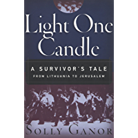 Light One Candle: A Survivor's Tale from Lithuania to Jerusalem