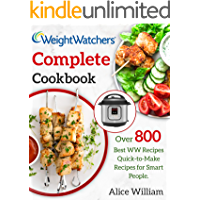 Weight Watchers Complete Cookbook: Over 800 Best WW Recipes | Quick-to-Make Recipes for Smart People
