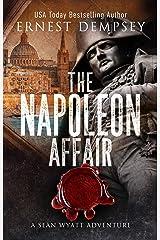 The Napoleon Affair: A Sean Wyatt Archaeological Thriller (Sean Wyatt Adventure Book 18) Kindle Edition