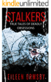 Stalkers: True tales of deadly obsessions (Dark Webs True Crime)