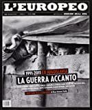 L'europeo (2011): Europeo 5 - Ex Jugoslavia, la guerra