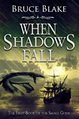 When Shadows Fall (The First Book of the Small Gods) Kindle Edition