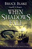 When Shadows Fall (The First Book of the Small Gods Series)