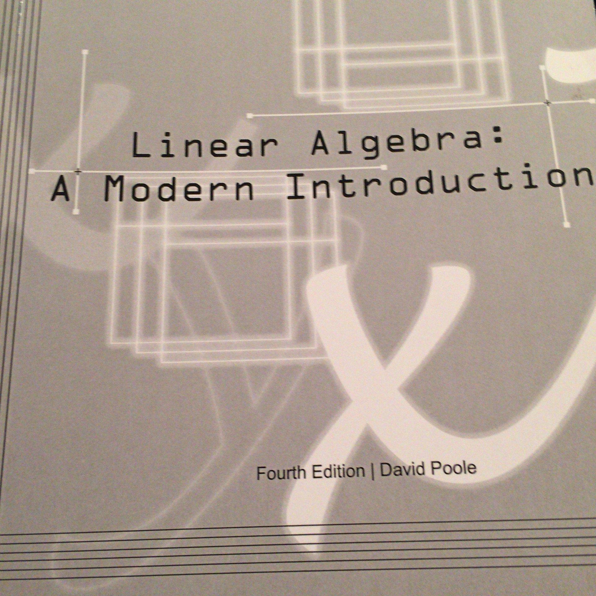 Linear Algebra A Modern Introduction David Poole Fourth Edition 2015: David  Poole: 9781305016958: Amazon.com: Books