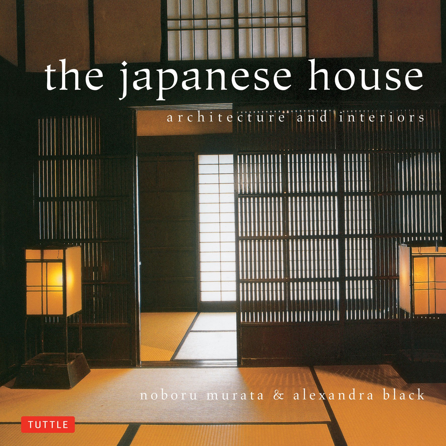 The Japanese House: Architecture and Interiors: Alexandra Black Noboru Murata: 8601422081602: Amazon.com: Books
