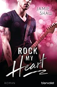 Rock my Heart: Roman (The Last Ones to Know 1) (German Edition)