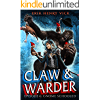 Gnome Schooled: CLAW & WARDER Episode 6 book cover
