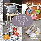 Felt Sew Good: 30 Simple & Stylish Felt Projects (Simple Makes)