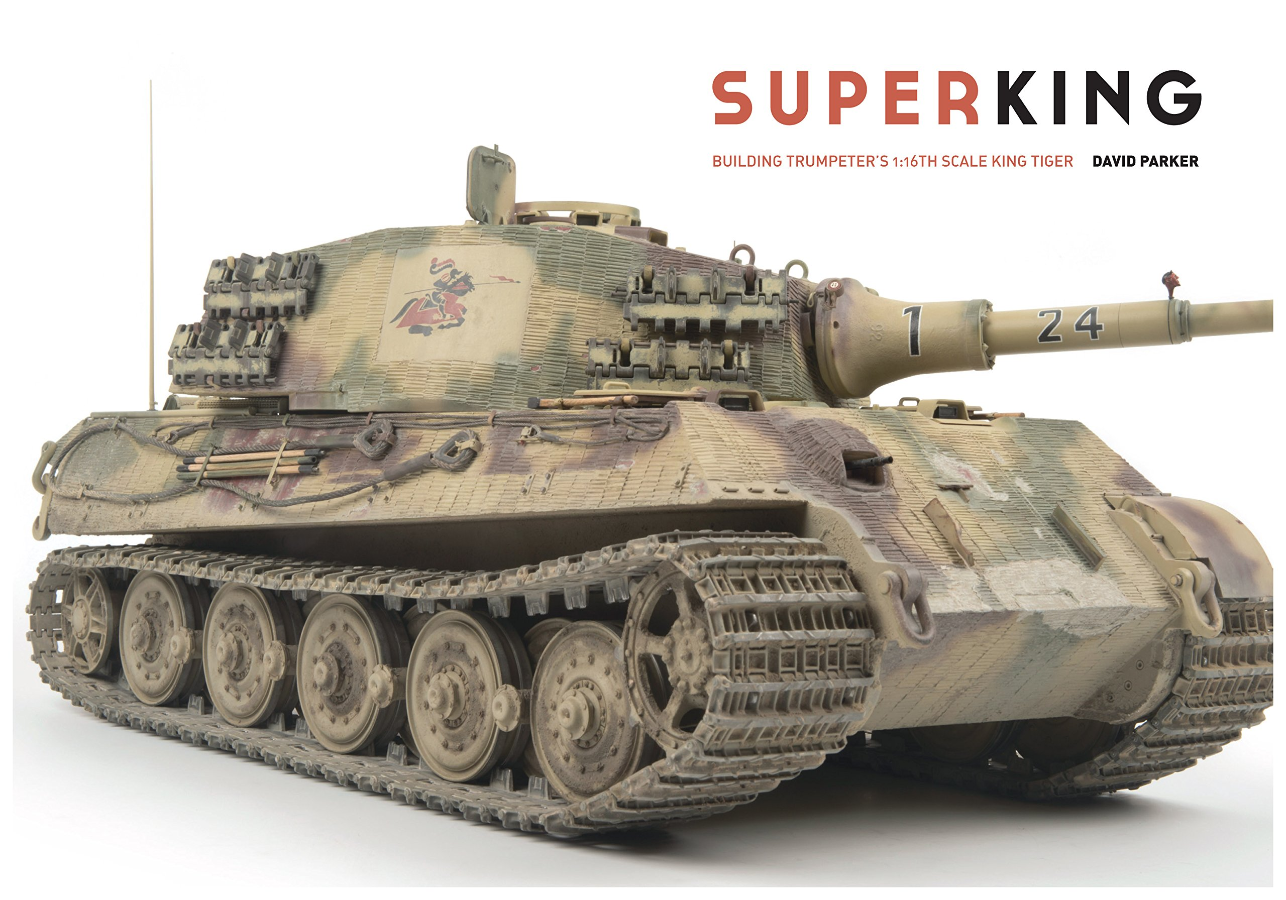 Superking: Building Trumpeter's 1:16th Schale King Tiger