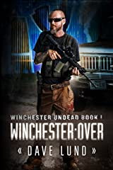 Winchester: Over (Winchester Undead Book 1) Kindle Edition