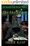 The Haunted High Series Book 2- The Ghost Files