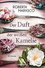 Der Duft der weißen Kamelie: Roman (German Edition) Kindle Edition