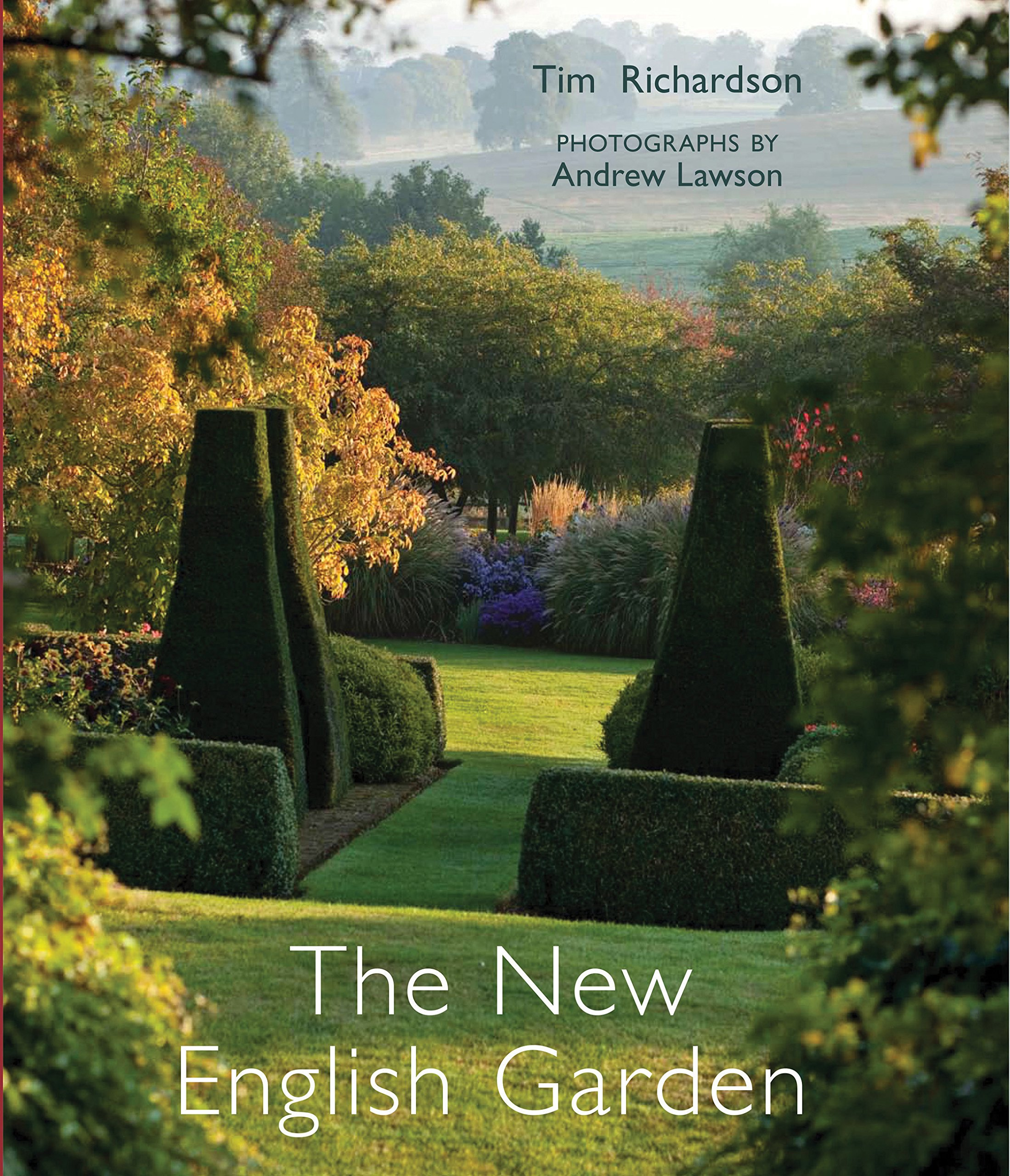 The New English Garden: Tim Richardson, Andrew Lawson: 9780711232709:  Amazon.com: Books