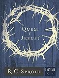 Quem é Jesus? (Série Questões Cruciais Livro 1)