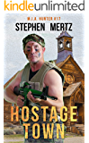 Hostage Town (M.I.A. Hunter Book 17)