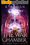 The War Chamber (The Moon Singer Book 2)