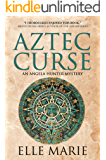 Aztec Curse: An Angela Hunter Mystery