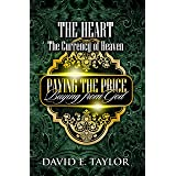 The Heart: The Currency of Heaven