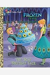 The Best Birthday Ever (Disney Frozen) (Little Golden Book) Hardcover
