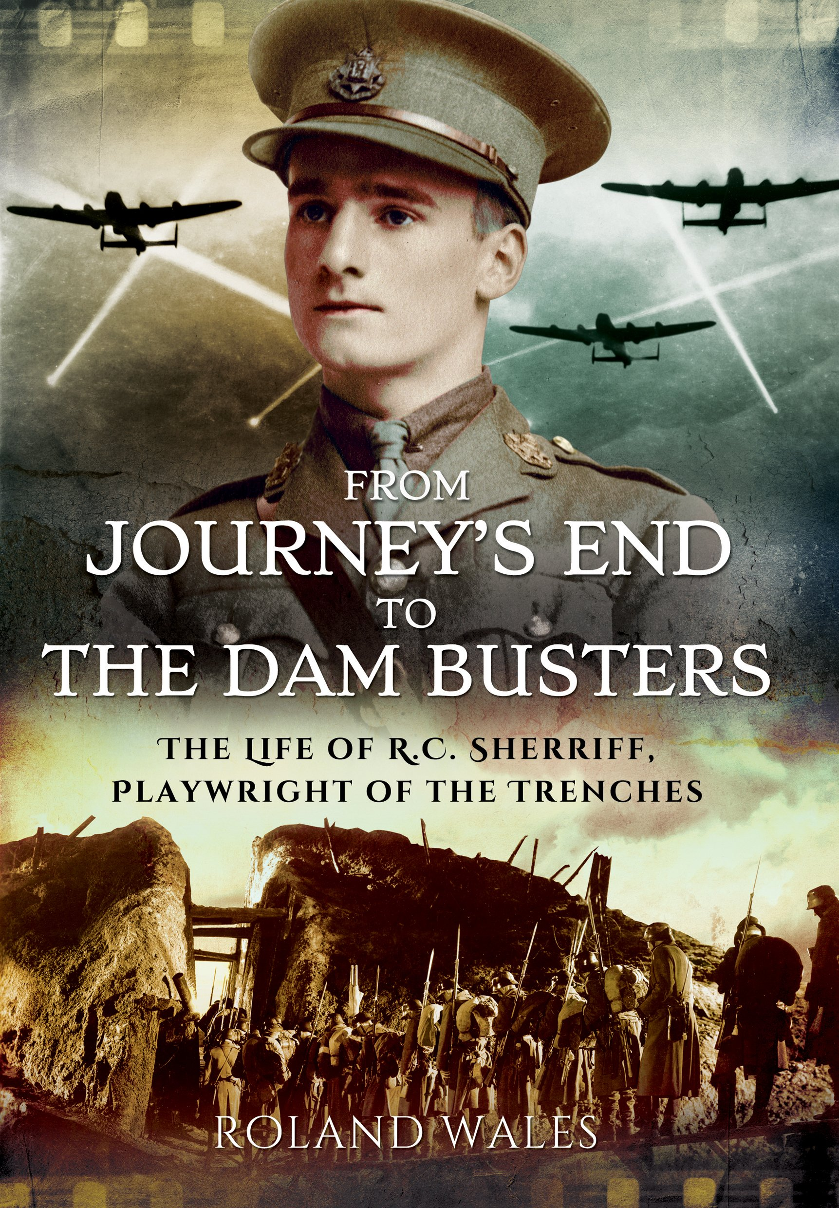 Download From Journey's End to The Dam Busters: The Life of R.C. Sherriff, Playwright of the Trenches ebook