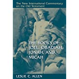 The Books of Joel, Obadiah, Jonah, and Micah (The New International Commentary on the Old Testament)
